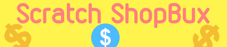 Scratch ShopBux ~ CELEBRATING 300 PAGES!!! ~ BIGGEST