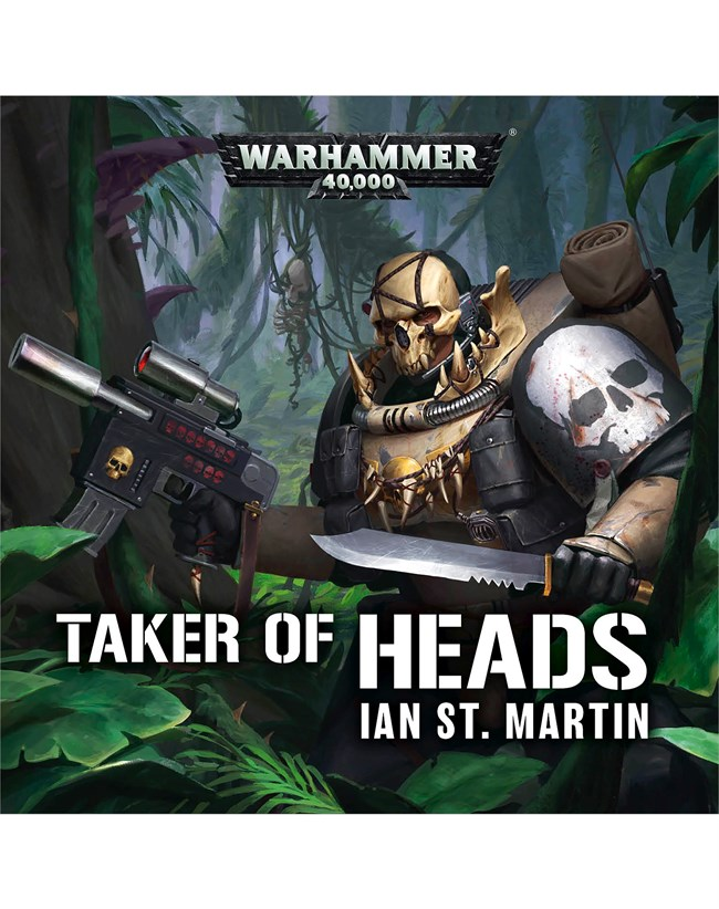 Warhammer 40K - Taker of Heads - Ian St Martin